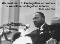 MLK JR live as brothers or die as fools